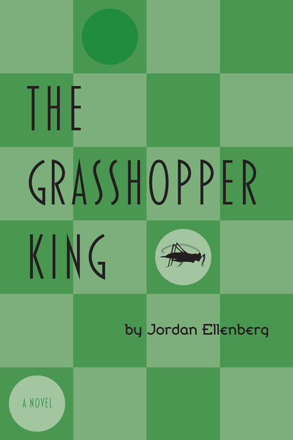 The Grasshopper King, Jordan Ellenberg