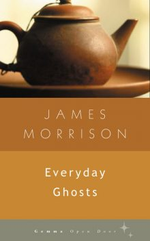 Everyday Ghosts, James Morrison