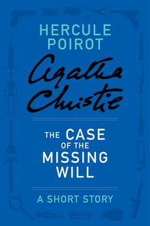 The Case of the Missing Will, Agatha Christie