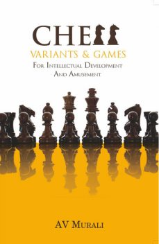 Chess Variants & Games, A.V.Murali