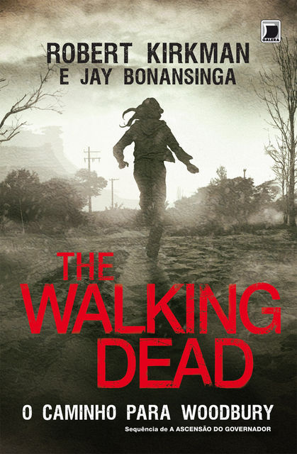 The Walking Dead: O Caminho para Woodbury, Jay Bonansinga, Robert Kirkman