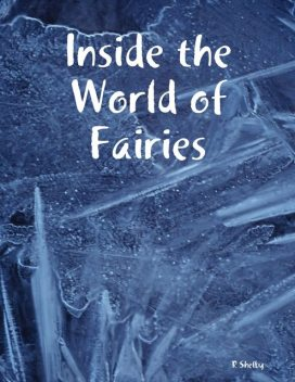 Inside the World of Fairies, R Shelby
