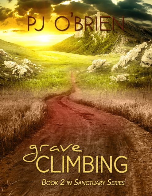 Grave-climbing: Sanctuary Series Book 2, PJ O'Brien