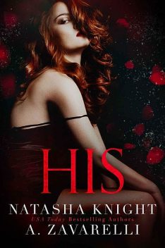 His: Ties that Bind Duet, Book 2, natasha, Knight, A., Zavarelli