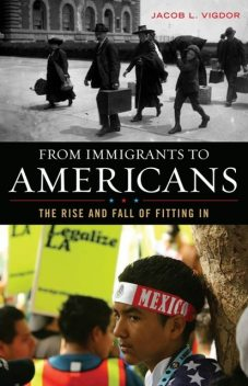 From Immigrants to Americans, Jacob L. Vigdor