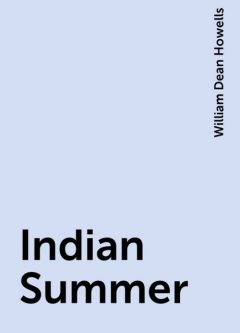 Indian Summer, William Dean Howells