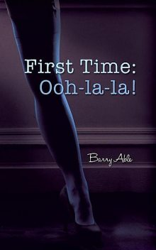 First Time: Ooh-la-la, Barry Able