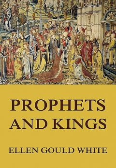 The Story of Prophets and Kings, Ellen G.White