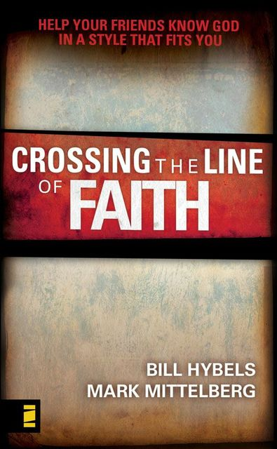 Crossing the Line of Faith, Bill Hybels, Mark Mittelberg