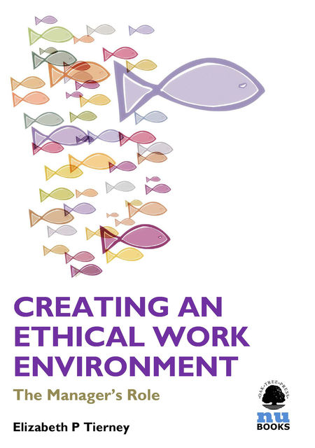 Creating an Ethical Work Environment, Elizabeth P Tierney