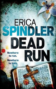 Dead Run, Erica Spindler