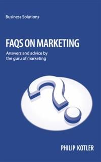BSS: FAQs on Marketing. Answers and advice by the guru of marketing, Phillip Kotler
