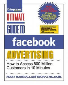 Ultimate Guide to Facebook Advertising, Perry Marshall, Thomas Meloche