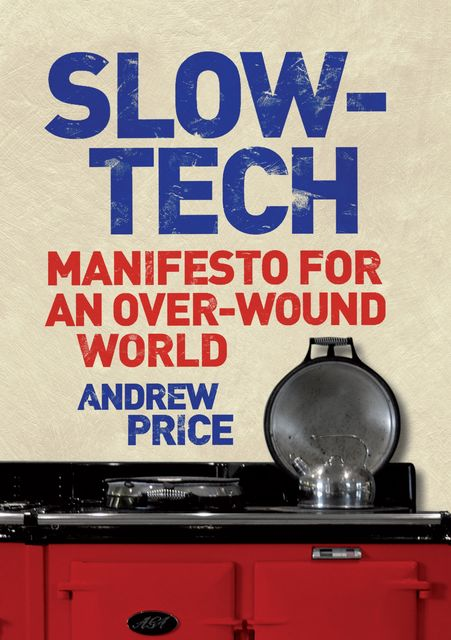 Slow-Tech, Andrew Price