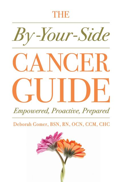 The By-Your-Side Cancer Guide, Deborah Gomer
