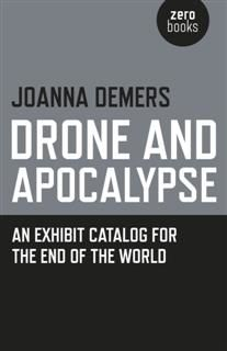 Drone and Apocalypse, Joanna Demers
