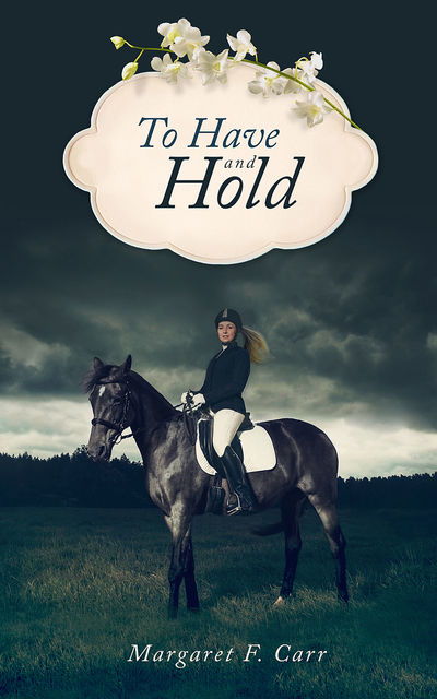 To Have and Hold, Margaret F Carr