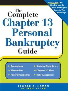 Complete Chapter 13 Personal Bankruptcy Guide, Edward A Haman
