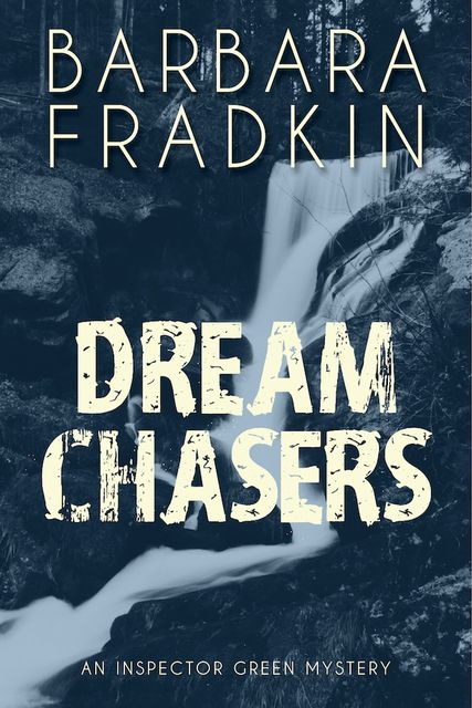 Dream Chasers, Barbara Fradkin