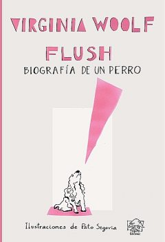 Flush, Virgina Woolf, Pato Segovia