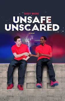 Unsafe Unscared, Avery Moore