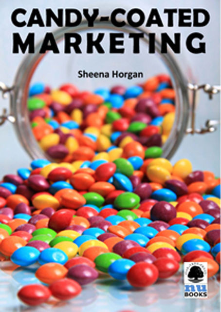 Candy-coated Marketing, Sheena Horgan