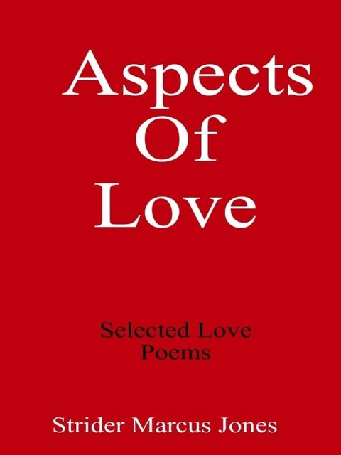 Aspects of Love: Selected Love Poems,