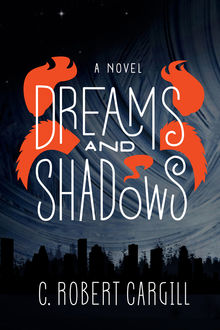 Dreams and Shadows, C. Robert Cargill