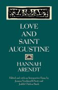 Love and Saint Augustine, Hannah Arendt