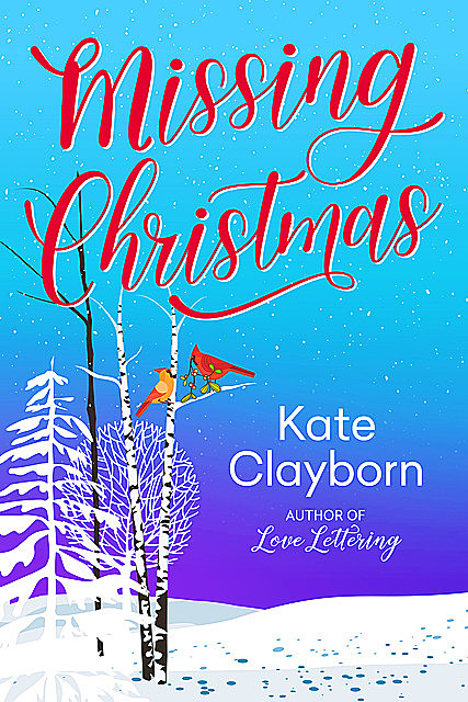 Missing Christmas, Kate Clayborn
