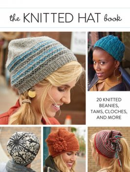 The Knitted Hat Book, Interweave Editors