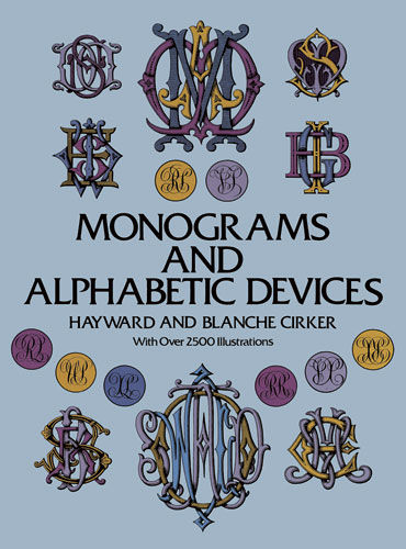 Monograms and Alphabetic Devices, Hayward Cirker