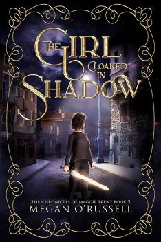 The Girl Cloaked in Shadow, Megan O'Russell