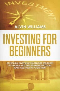 Investing for Beginners, Alvin Williams