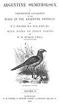 Argentine Ornithology, Volume 2 (of 2) A descriptive catalogue of the birds of the Argentine Republic, W.H.Hudson, Philip Lutley Sclater