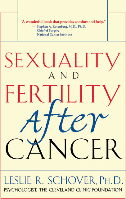 Sexuality and Fertility After Cancer, Leslie Schover