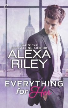 Everything for Her, Alexa Riley