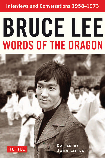 Bruce Lee: Words of the Dragon, Bruce Lee