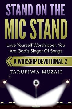 Stand On the Mic Stand, Tarupiwa Muzah