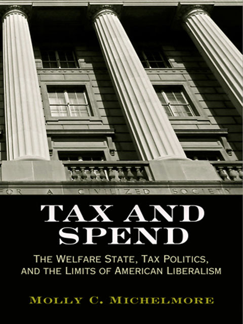 Tax and Spend, Molly C.Michelmore