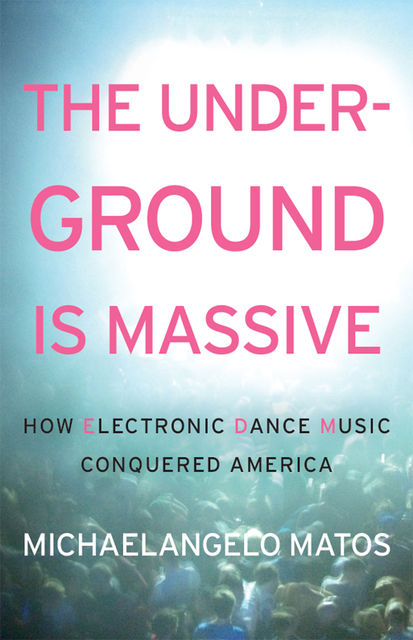 The Underground Is Massive, Michaelangelo Matos