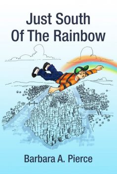 Just South Of The Rainbow, Barbara Pierce