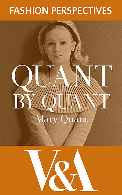 Quant by Quant, Mary Quant