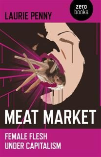 Meat Market, Laurie Penny