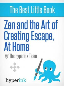 Zen and the Art of Creating Escape at Home, Paula Y.