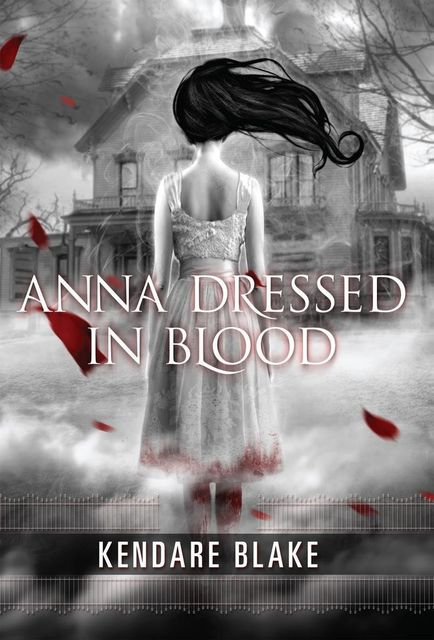 Girl of Nightmares (Anna Dressed in Blood), Kendare Blake