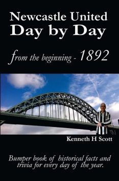 Newcastle United Day by Day, Kenneth H Scott