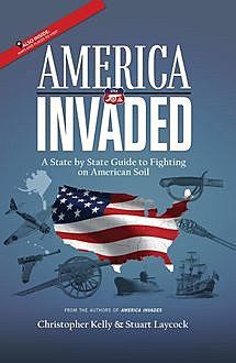 America Invaded, Stuart Laycock, Christopher Kelly