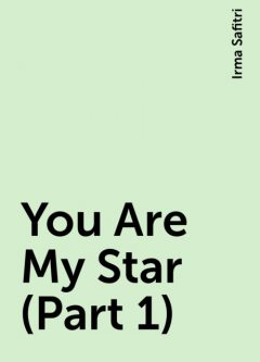 You Are My Star (Part 1), Irma Safitri