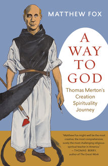 A Way to God, Matthew Fox